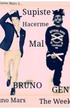 Supiste Hacerme Mal...(Bruno Y Weeknd ) by KarenMars3