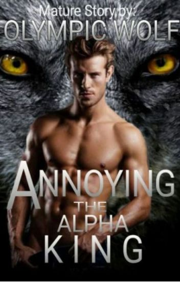 Annoying the Alpha King