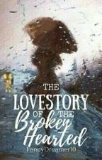 The Love Story of The Brokenhearted [ON-GOING] by FancyDreamer_10