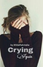 Crying Again by WildaRahmalia