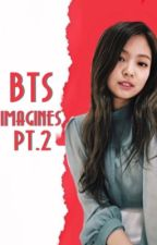 Bts Imagines [ Book 2 ] EDITING IS ON by marijike