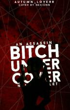 Bitch Undercover by Autumn_loverr