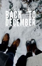 BACK TO DECEMBER [✓] by itsmayalabeille