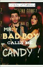Mr. Bad Boy Calls Me Candy !  by fab_fay