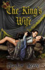 The King's Wife (Wattys 2016) by jilguera