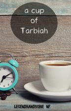 a sweet cup of Tarbiah by Legendhandsome_nf