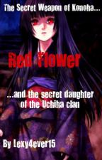 Red Flower (Naruto fanfic) by Lexy4ever17