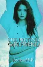 The Pretend Girlfriend by JoanJeanWP