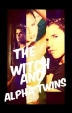 The Witch And Alpha Twins by Muslimah_0125