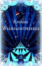 Anouks Weihnachtszirkus by FrannySage
