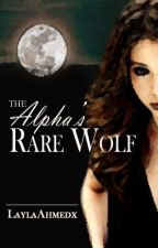 The Alpha's Rare Wolf... by PersonalBookNerd