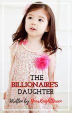 The Billionaire's Daughter by VioletGandaaaaa123