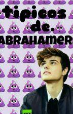 Típico De Abrahamers by NoeliaSilva370
