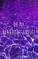 Oh My Beautiful Ghost! by stillsoo