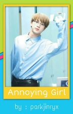 Annoying Girl (JIN BTS INDO FANFIC) by btsjinfan30