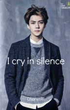 I CRY IN SILENCE - EXO SEHUN Y TU by chanyoliii