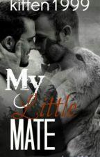 My Little Mate by MitchyKatawaziLover
