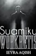 Suamiku Workeretis by ieyraaqish