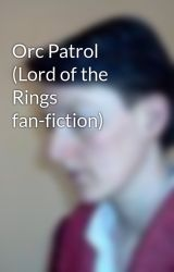 Orc Patrol (Lord of the Rings fan-fiction) by Igenlode