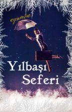 YILBAŞI SEFERİ#WattyTR2016 by ezradefne