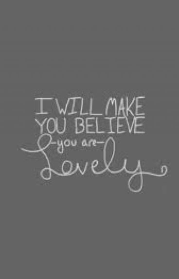 I will make you believe you are Lovely by narij__