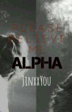 Please Believe Me Alpha by jinxxYou