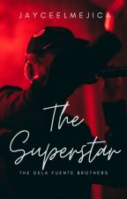 The Superstar (BoyxBoy) (COMPLETED) by JayceeLMejica