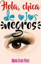 Hola, Chica De Ojos Negros by MLOlivo