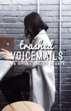 trashed voicemails by infamoushuman