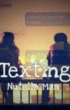 Texting by Nutella_Man