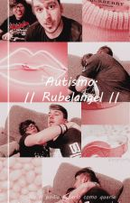Autismo  ↠ Rubelangel ↞ by xPalomaBiebs