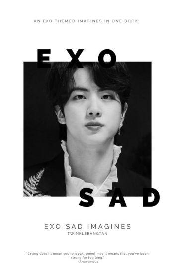 EXO Sad Imagines