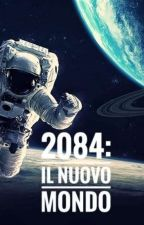 2084: Il Nuovo Mondo [In Revisione] by JohnTitor2