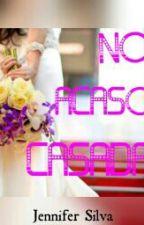 No Acaso Casada by JenniferSilva472
