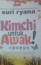 Kimchi Untuk Awak ! by tulips_