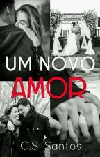 Um Novo Amor by SoaresCarolyne