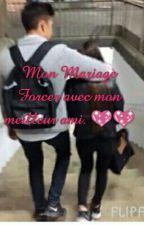 Mon Mariage Forcer Avec Mon Meilleur Ami. [termine] by asmae30
