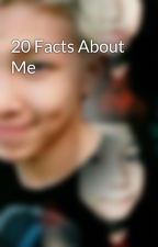 20 Facts About Me by Leader_Mon16