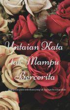 Untaian Kata Tak Mampu Bercerita by merryzyuu