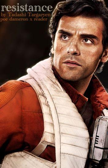 Resistance [Star Wars] Poe Dameron x Reader