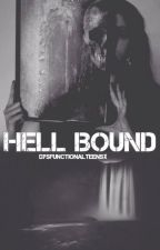 Hell Bound [Coming Soon..] by DysfunctionalTeensx