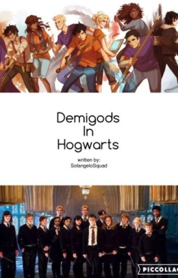 Demigods in Hogwarts (PJO/HOO and Harry Potter crossover) (under slow editing)