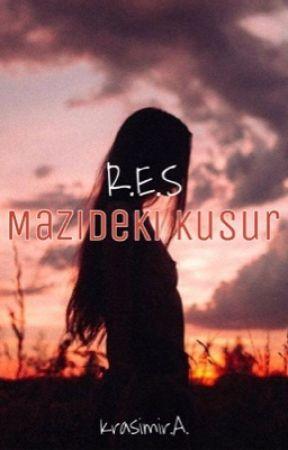 R.E.S - Mazideki Kusur (DÜZENLENİYOR) by krasimiraa