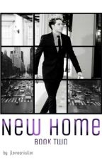 New Home |Book Two by jlovesnialler