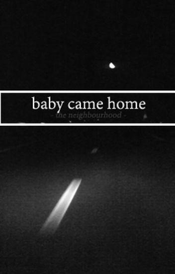 Baby Came Home (Terminée)