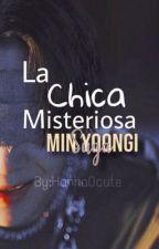 La Chica Misteriosa(BTS)Suga [TERMINADA] by Hanna0cute