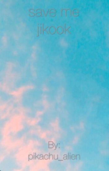 Save Me -Jikook|♡