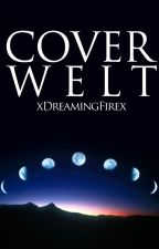 Coverwelt [Beendet] by xDreamingFirex