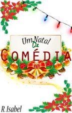 Um Natal de Comédia by xXxDiExXx