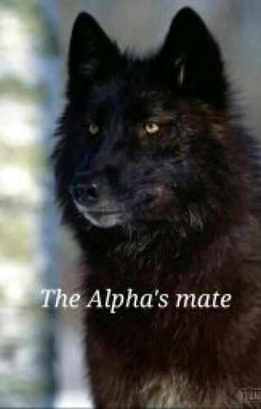 The Alpha's Mate(ON HOLD)
